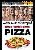 PIZZA: Quiches & Tartes (. . . was essen wir morgen?) (German Edition)