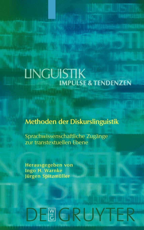 Methoden der Diskurslinguistik: Sprachwissenschaftliche Zugänge zur transtextuellen Ebene (Linguistik -- Impulse and Tendenzen) (German Edition) PDF
