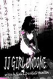 JJ Girl Undone