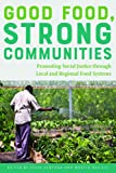 Good Food, Strong Communities: Promoting Social Justice through Local and Regional Food Systems