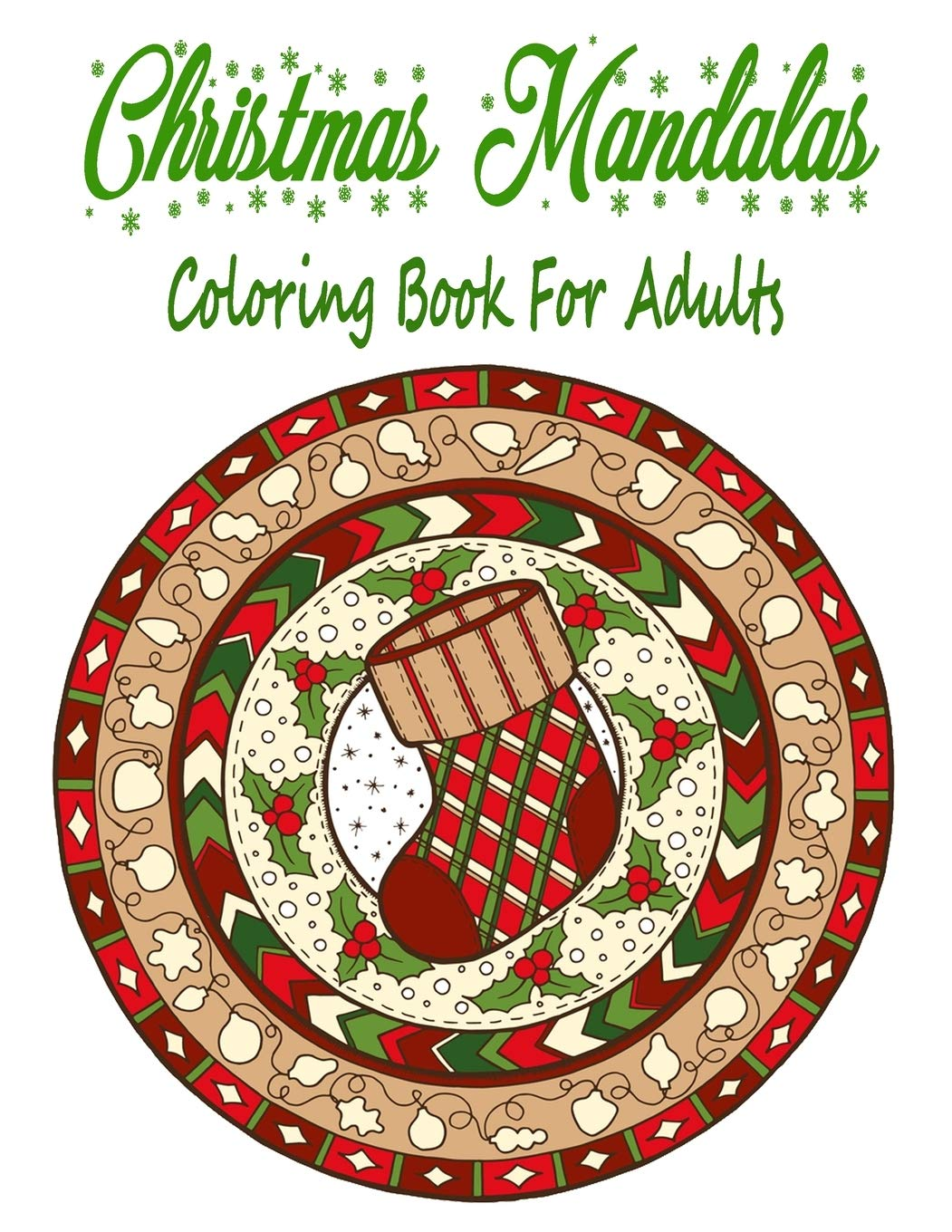 Amazon Com Christmas Mandalas Coloring Book For Adults 110 Unique Christmas Mandalas Coloring Pages Stress Relieving Christmas Mandala Designs For Adults 9798557109208 Williams Larry Books