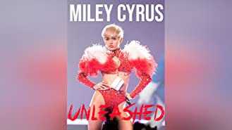 Miley Cyrus: Unleashed