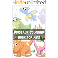 Dinosaur Coloring Book for Kids: Fantastic Dinosaur Coloring Book for Boys, Girls, Toddlers, Preschoolers, Kids 3-8, 6-8…
