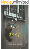 In Too Deep: A Psychological Thriller