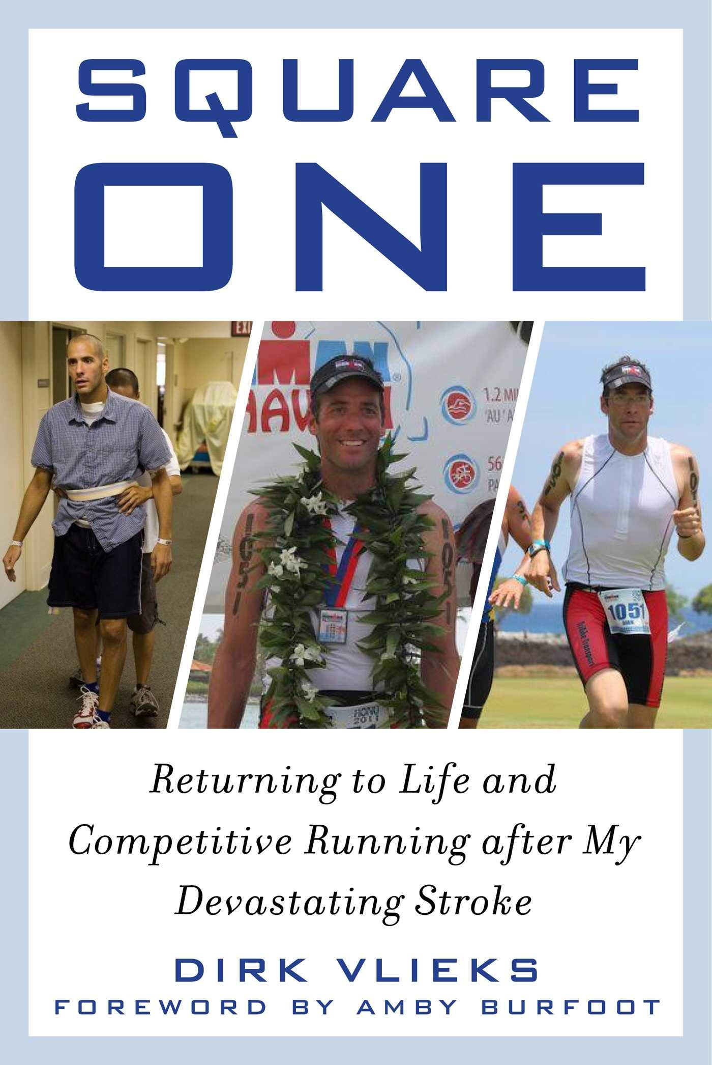 Square One: Returning to Life and Competitive Running after My Devastating Stroke by Skyhorse