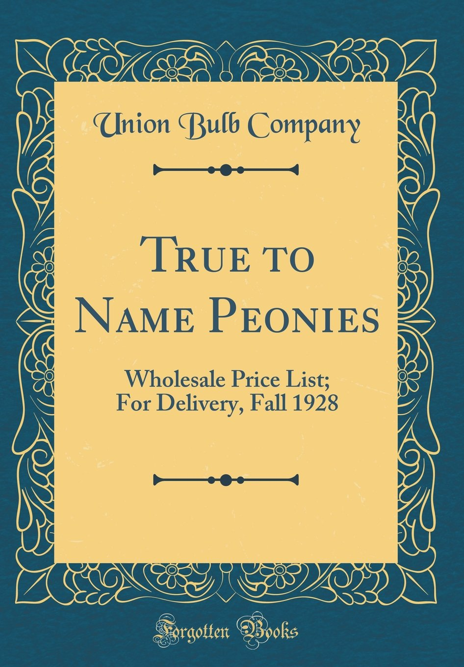 True to Name Peonies: Wholesale Price List; For Delivery, Fall 1928 (Classic Reprint) ebook