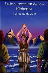 La insurrección de los Einherjar: I: el manto de Odín (Saga Aesir - Vanir nº 6) (Spanish Edition) Kindle Edition
