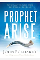 Prophet, Arise: Your Call to Boldly Speak the Word of the Lord Paperback