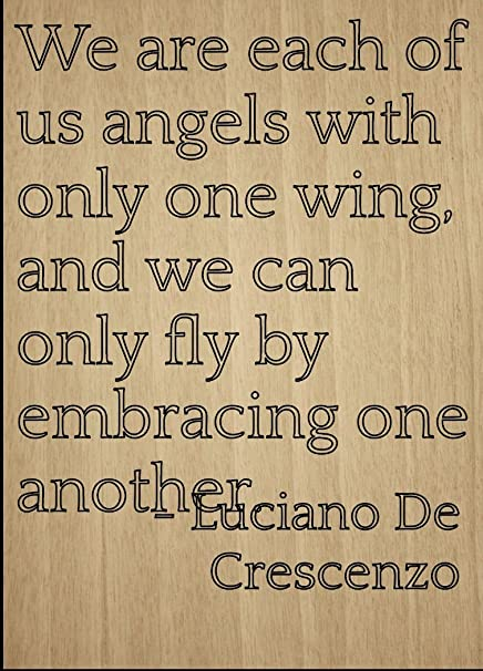 Amazoncom We Are Each Of Us Angels With Only One Quote By
