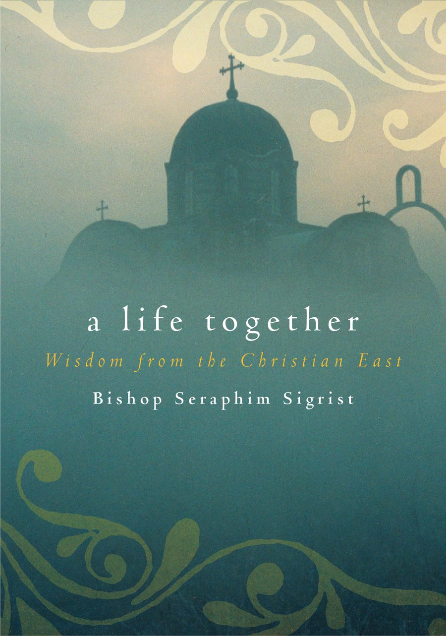 Download A Life Together: Wisdom of Community from the Christian East pdf epub
