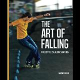 The Art of Falling: Freestyle Slalom Skating