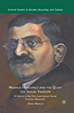 Magnus Hirschfeld and the Quest for Sexual Freedom: A History of the First International Sexual Freedom Movement (Critical Studies in Gender, Sexuality, and Culture)