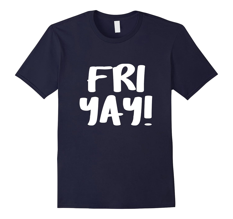 Fri yay shirt-TD