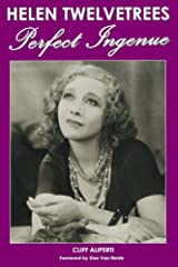 Helen Twelvetrees, Perfect Ingenue: Rediscovering a 1930s Movie Star and Her 32 Films