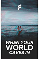 When Your World Caves In Kindle Edition