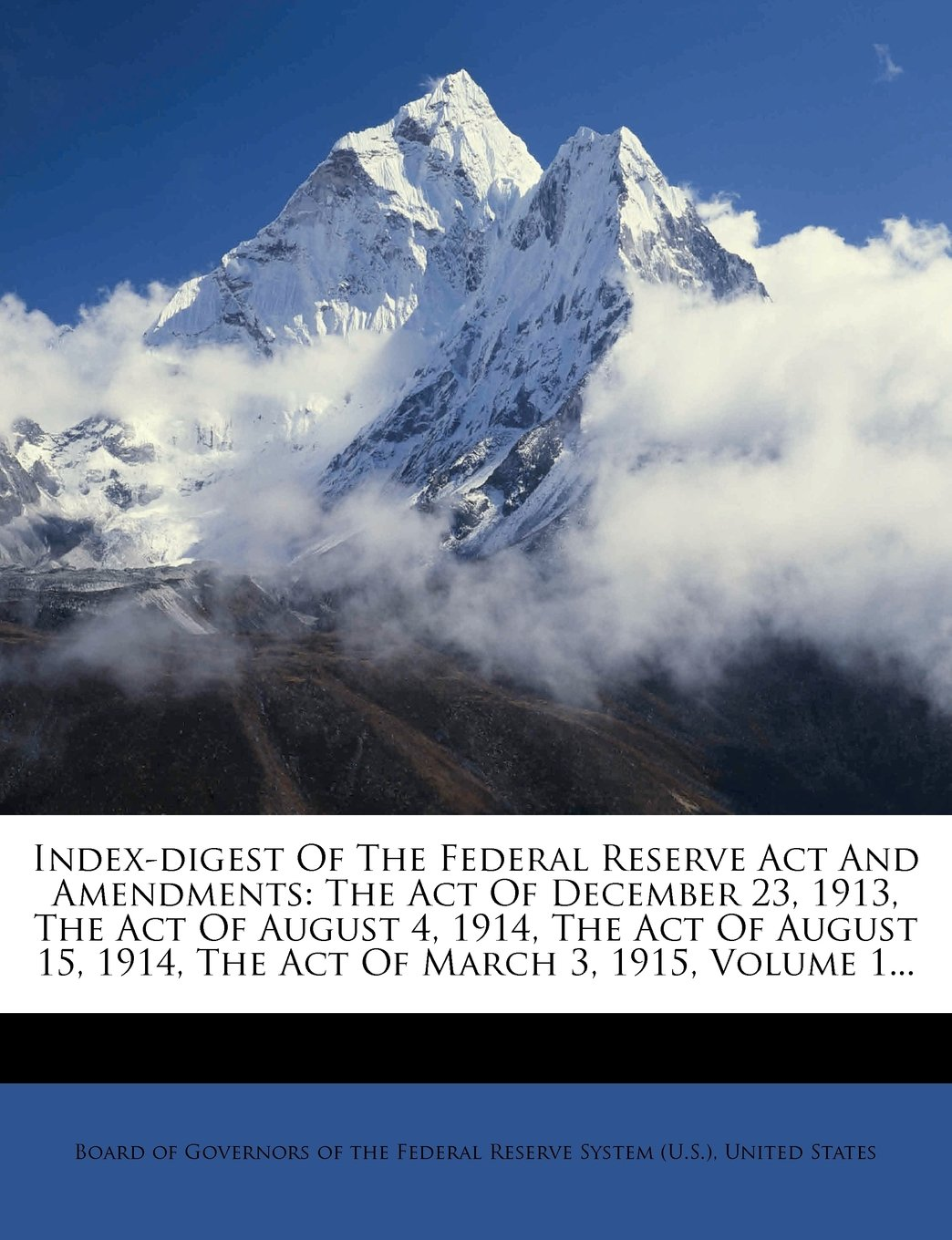 Download Index-Digest of the Federal Reserve ACT and Amendments: The Act of December 23, 1913, the Act of August 4, 1914, the Act of August 15, 1914, the ACT O PDF