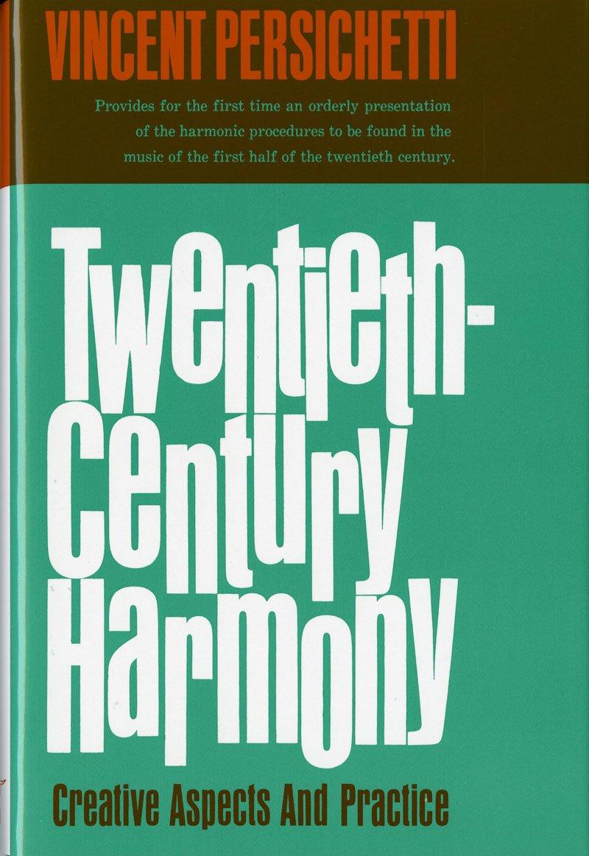 Twentieth Century Harmony  Creative Aspects And Practice