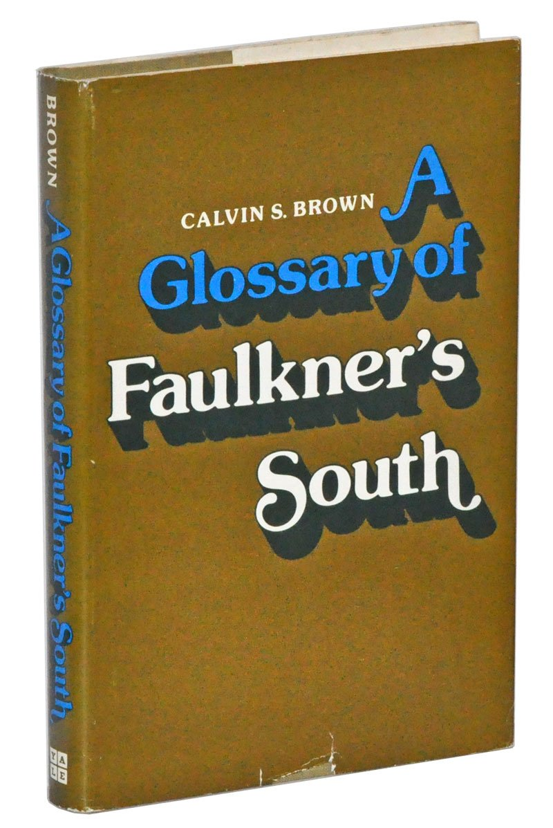 A Glossary of Faulkner's South, Brown, Calvin S.
