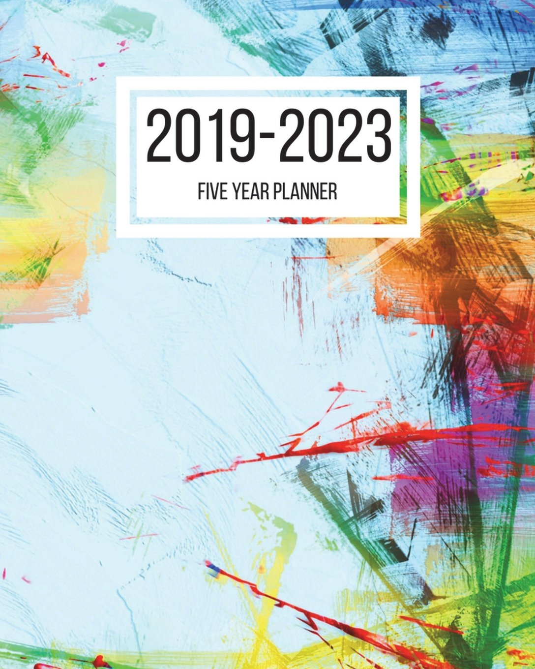 2019-2023 Five Year Planner: 60 Months Planner - 8 x 10 Inches - Paperback (2019-2023 planner) (Volume 50) PDF Text fb2 ebook