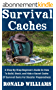 Survival Caches: A Step-By-Step Beginner's Guide On How To Build, Stash, and Hide a Cache of Survival Items For Disaster Preparedness (English Edition)