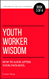Youth Worker Wisdom: How to Look After Your Own Soul