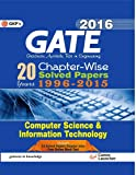 Gate Papers Computer Science & IT 2016 Solved Papers 20years: Chapter Wise