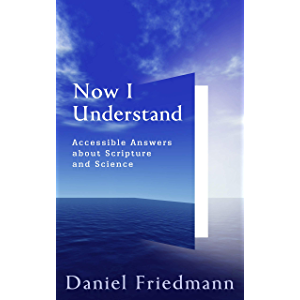 Now I Understand: Accessible Answers about Scripture and Science (Cosmic Answers)
