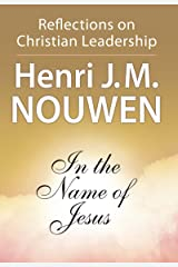 In the Name of Jesus: Reflections on Christian Leadership Kindle Edition