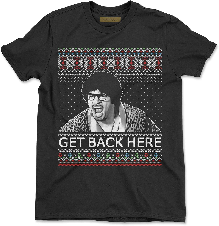 Marrola Get Back Here Ugly Christmas T-Shirt