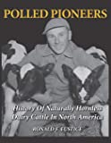 Polled Pioneers: History of Naturally Hornless Dairy Cattle in North America