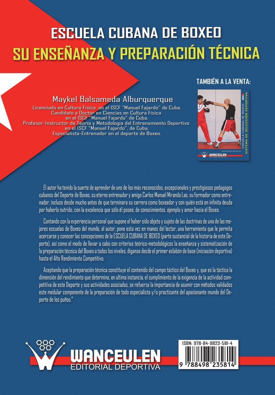 Escuela Cubana de Boxeo. Su Enseñanza y Preparacion Tecnica (Spanish Edition): Maykel Balmaseda Alburqueque: 9788498235814: Amazon.com: Books
