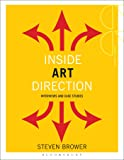 Inside Art Direction: Interviews and Case Studies (Creative Careers)