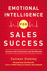Emotional Intelligence for Sales Success: Connect with Customers and Get Results Kindle Edition