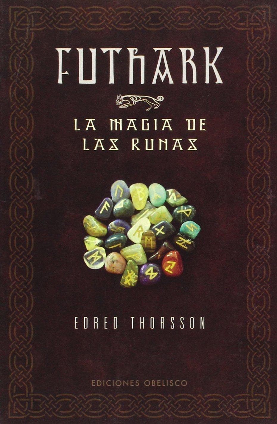 Futhark-La magia de las runas MAGIA Y OCULTISMO de Edred Thorsson 30 may 2006 Tapa blanda: Amazon.es: Libros