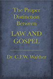The Proper Distinction Between Law and Gospel (ESV)