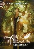 Les Ailes d'Alexanne - tome 3 Le faucheur (3)