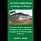 La Casa Nazarena: ¡La historia de como equipos de corto-plazo están construyendo una iglesia de crecimiento rápido en Bolivia! (Spanish Edition)