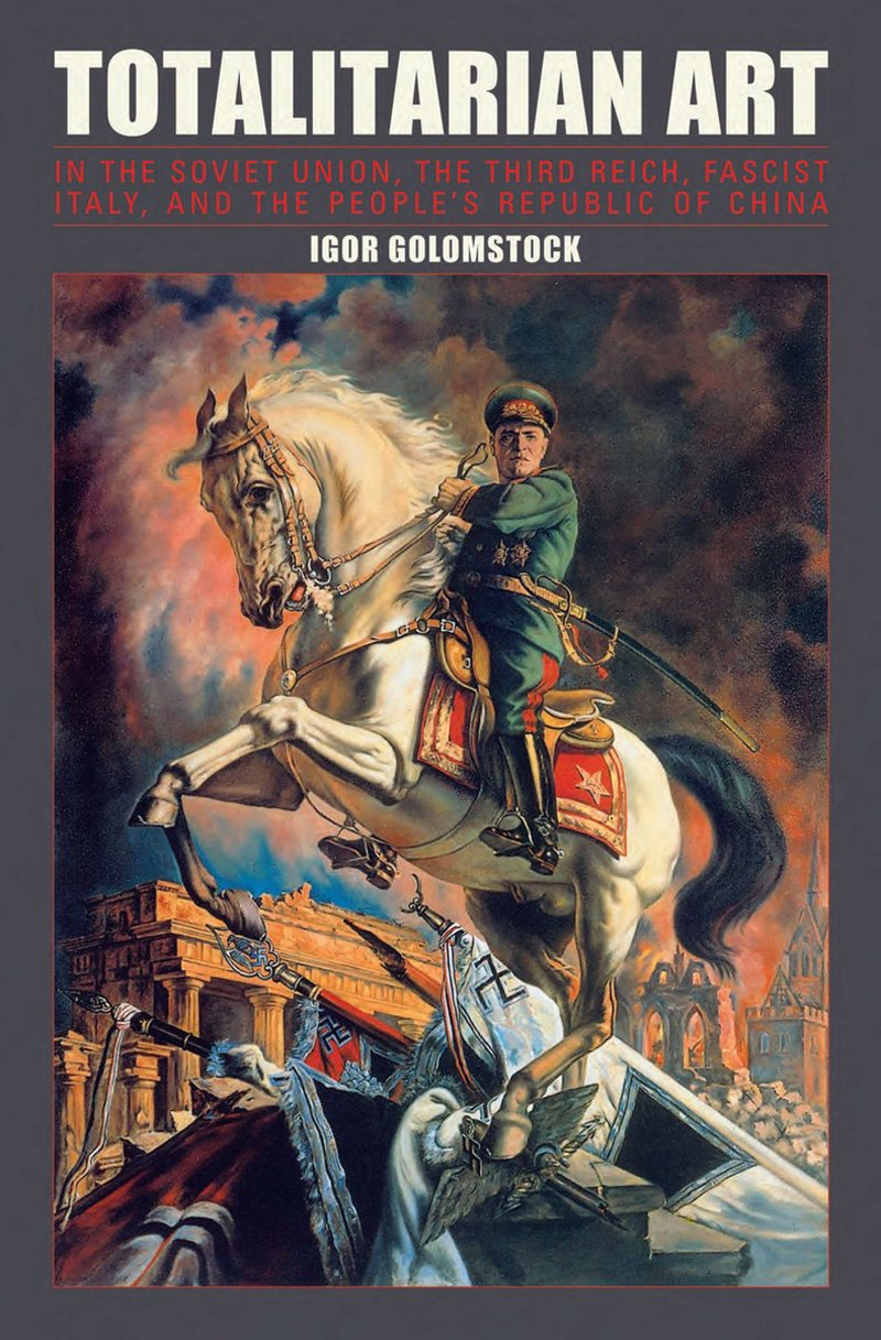totalitarian art igor golomstock robert chandler  totalitarian art igor golomstock robert chandler 9781590206706 books ca