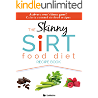 The Skinny Sirtfood Diet Recipe Book: Activate your 'skinny gene'!  Calorie counted sirtfood recipes. (English Edition)