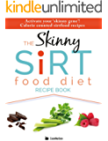 The Skinny Sirtfood Diet Recipe Book: Activate your 'skinny gene'!  Calorie counted sirtfood recipes.