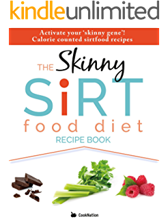 The sirtfood diet recipe book the original official sirtfood diet the skinny sirtfood diet recipe book activate your skinny gene calorie counted forumfinder Choice Image