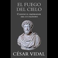 El fuego del cielo (Spanish Edition)