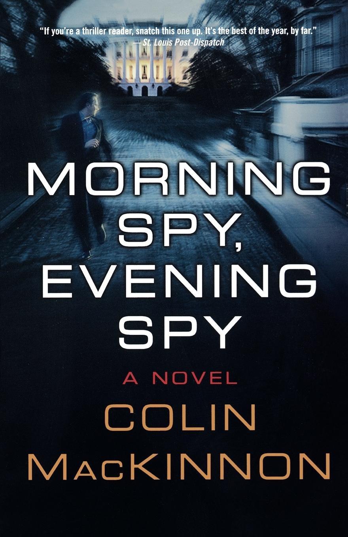 Morning Spy, Evening Spy: A Novel ebook