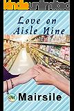 Love on Aisle Nine (An Older Kids Novella)