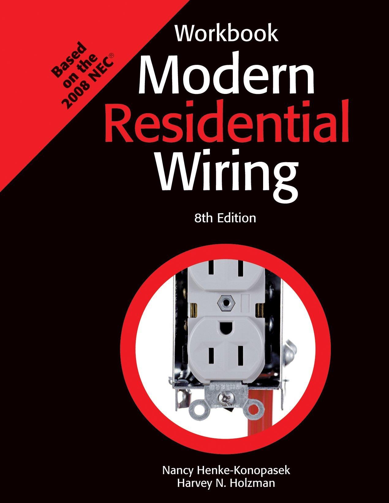 Modern Residential Wiring: Amazon.co.uk: Harvey N Holzman, Nancy  Henke-Konopasek: 9781590708965: Books