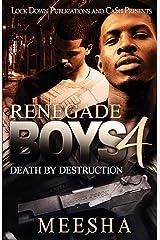 Renegade Boys 4: Death by Destruction Paperback