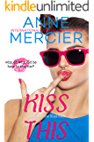 Kiss This (book 1 in the Kiss duet)