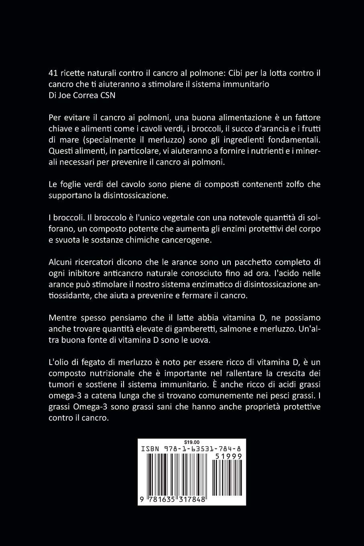 41 Ricette Naturali Contro Il Cancro Al Polmone: Cibi Per La Lotta Contro Il Cancro Che Ti Aiuteranno a Stimolare Il Sistema Immunitario (Italian Edition): ...
