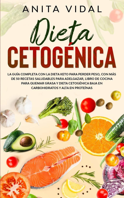 Dieta Cetogénica: La guía completa con la Dieta Keto para ...