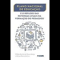 Plano Nacional de educação e o reflexo das reformas atuais na formação do pedagogo